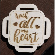 Laser Cut Wooden Gift Tag - All my Heart